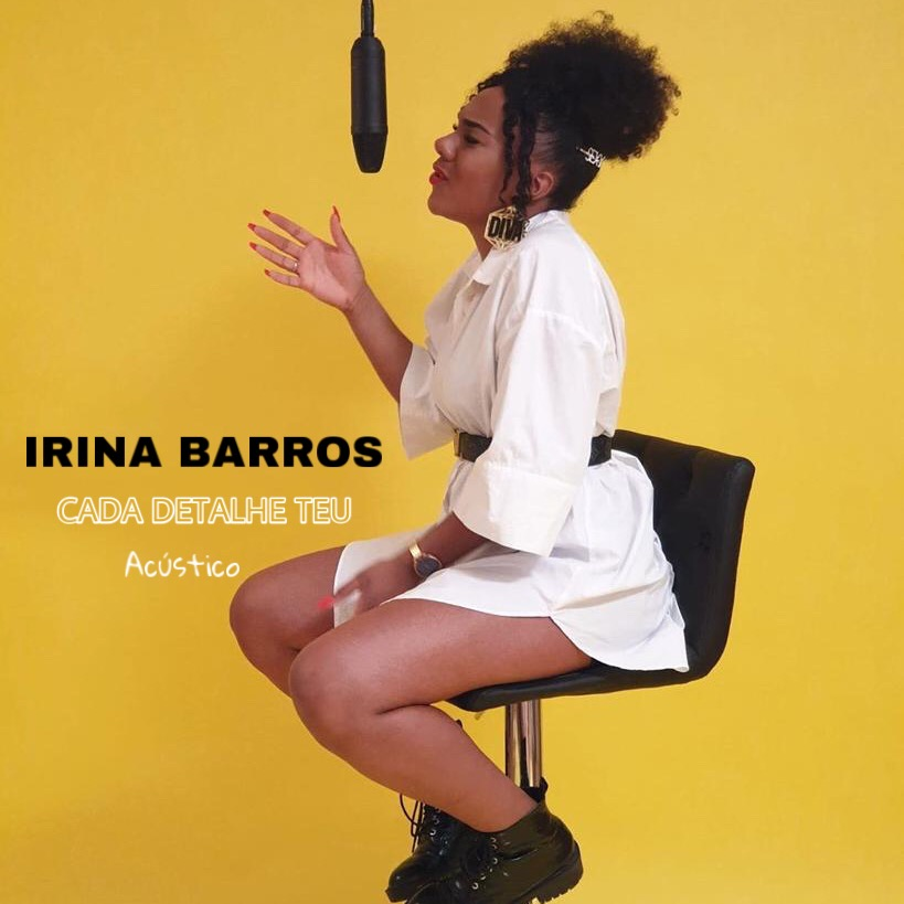 Irina Barros – Cada Detalhe Teu (Acústica) [2020] DOWNLOAD MP3